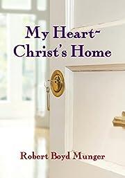 My Heart-Christ's Home av Robert Boyd…