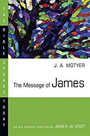 The Message of James (The Bible Speaks Today…