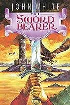 The Sword Bearer by John White
