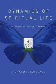 Dynamics of Spiritual Life: An Evangelical…