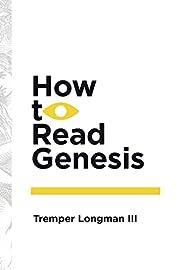 How To Read Genesis de Tremper Longman III