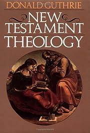 New Testament theology av Donald Guthrie