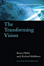 The Transforming Vision: Shaping a Christian…