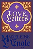 The love letters / Madeleine L'Engle ; read by Susan Ericksen