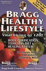 Bragg Healthy Lifestyle: Vital Living to…