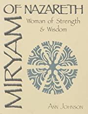 Miryam of Nazareth : woman of strength &…