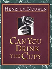 Can You Drink the Cup? por Henri J. M.…