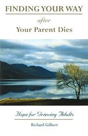 Finding your Way After Your Parent Dies de…