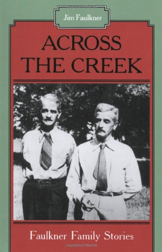 Across the Creek: Faulkner Family Stories, Faulkner, Jim