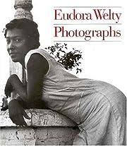 Eudora Welty: Photographs par Eudora Welty