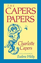 The Capers Papers. Foreword Eurdora Welty.…
