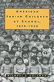 American Indian children at school, 1850-1930 / Michael C. Coleman