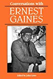 Conversations with Ernest Gaines / edited by John Lowe