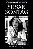 Conversations with Susan Sontag / edited by Leland Poague