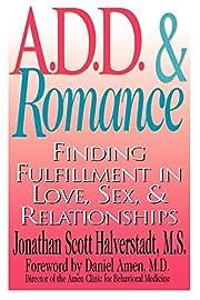 A.D.D. & Romance: Finding Fulfillment in…