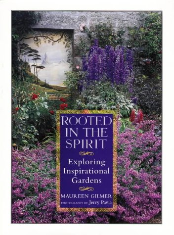 Rooted in the Spirit: Exploring Inspirational Gardens, Gilmer, Maureen