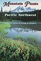 Mountain Plants of the Pacific Northwest: A…