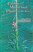 Edible and Medicinal Plants of the West by…