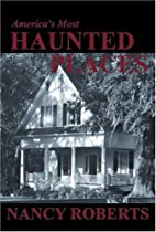 America's most haunted places by Nancy…