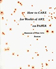 How to Care for Works of Art on Paper por…