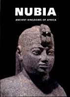 Nubia: Ancient Kingdoms of Africa by Joyce…