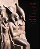 Egypt in the age of the pyramids : highlights from the Harvard University-Museum of Fine Arts, Boston Expedition / Yvonne J. Markowitz, Joyce L. Haynes, Rita E. Freed