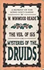 The Veil of Isis, Or Mysteries of the Druids - W. Winwood Reade