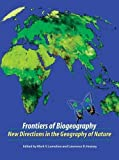 Frontiers of biogeography : new directions in the geography of nature / edited by Mark V. Lomolino and Lawrence R. Heaney