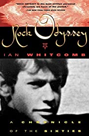 Rock Odyssey: A Chronicle of the Sixties –…