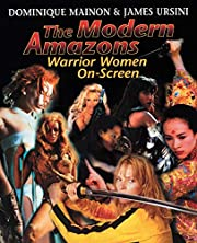 The Modern Amazons : Warrior Women on Screen…