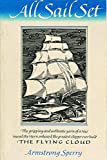 All sail set : a romance of the Flying Cloud / written and illustrated by Armstrong Sperry ; introduction by William McFee
