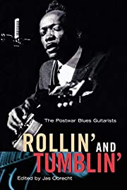 Rollin' and Tumblin' : The Postwar Blues…