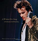 A wished-for song : a portrait of Jeff Buckley / photographs and interviews by Merri Cyr