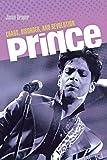 Prince : chaos, disorder, and revolution / Jason Draper
