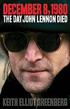 December 8, 1980: The Day John Lennon Died…