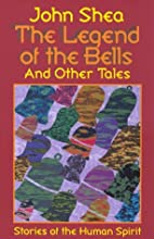 The Legend of the Bells and Other Tales:…