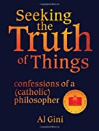 Seeking the Truth of Things: Confessions of…