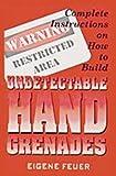 Undetectable Hand Grenades, Eugene Feuer