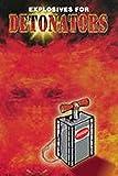 Improvised Explosives for Use in Detonating Devices, Desert