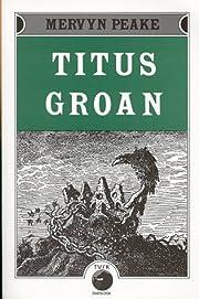 Titus Groan (Gormenghast Trilogy) –…