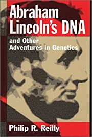 Abraham Lincoln's DNA and Other Adventures…