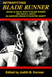 Retrofitting Blade runner : issues in Ridley Scott's Blade runner and Philip K. Dick's Do androids dream of electric sheep? / edited by Judith B. Kerman