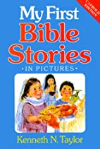 My First Bible Stories by Kenneth N. Taylor