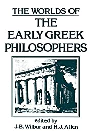 The Worlds of the Early Greek Philosophers…
