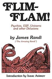 Flim-Flam! Psychics, ESP, Unicorns, and…