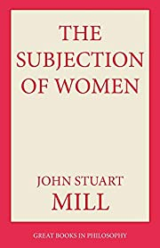 The Subjection of Women (Great Books in…