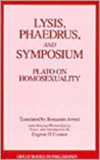 Lysis ; Phaedrus ; Symposium [Translation]…