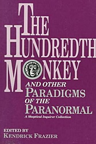 The Hundredth Monkey: And Other Paradigms of the Paranormal by Kendrick Frazier