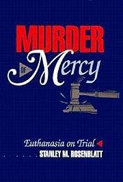 Murder of Mercy por Stanley M. Rosenblatt
