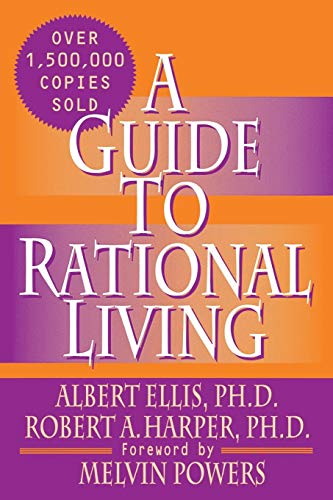 A Guide to Rational Living, by Ellis, A